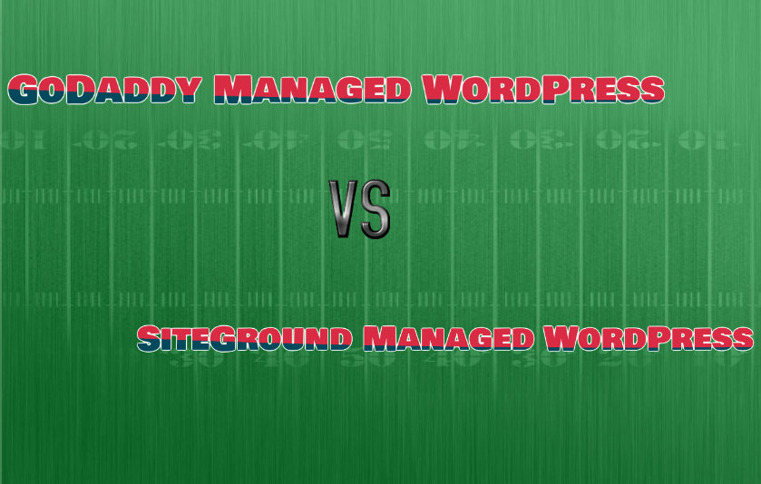 Siteground Managed WordPress Vs Godaddy Managed WordPress