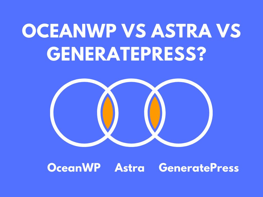 OceanWP vs Astra vs GeneratePress