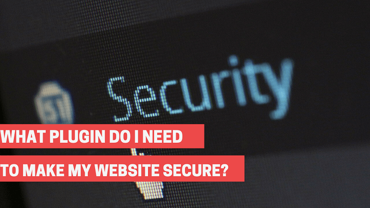 What plugin do I need to make my website secure?
