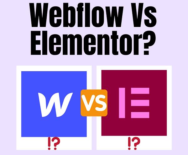 Webflow vs Elementor?